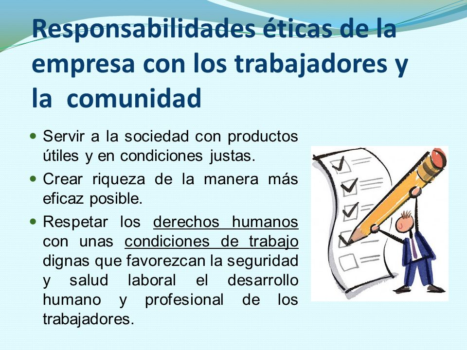 Responsabilidades éticas de la empresa con los trabajadores y la comunidad