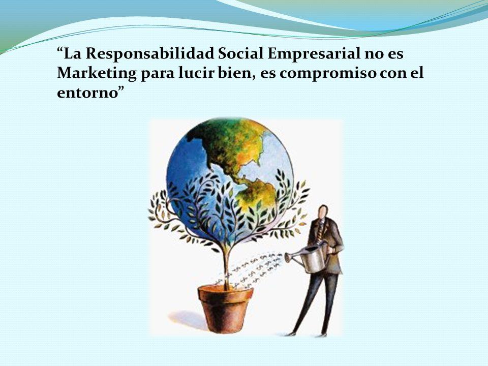La Responsabilidad Social Empresarial no es Marketing para lucir bien, es compromiso con el entorno