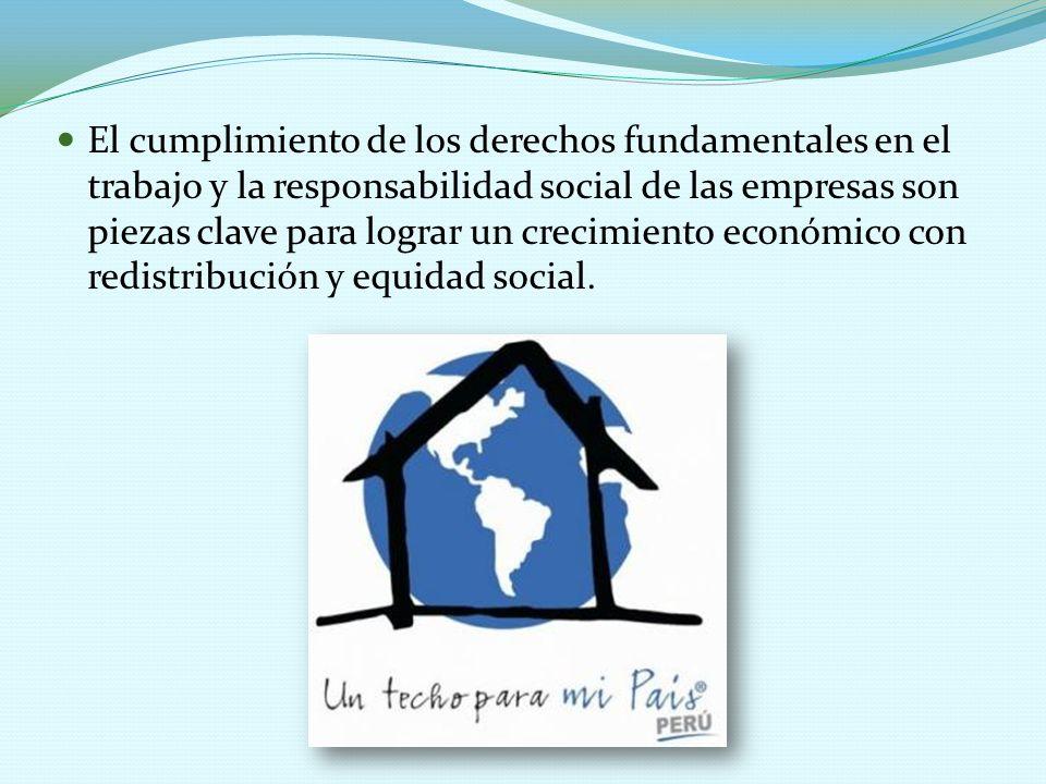 El cumplimiento de los derechos fundamentales en el trabajo y la responsabilidad social de las empresas son piezas clave para lograr un crecimiento económico con redistribución y equidad social.