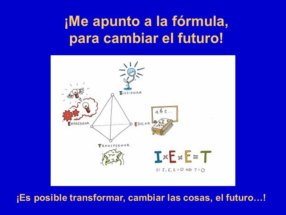 ¡Me apunto a la fórmula, para cambiar el futuro!