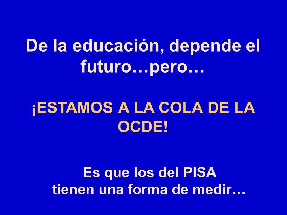 De la educación, depende el futuro…pero…