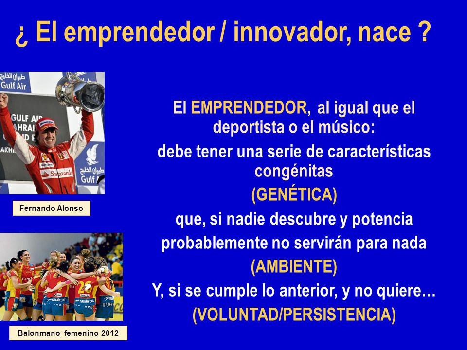 ¿ El emprendedor / innovador, nace
