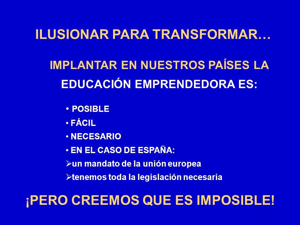 ILUSIONAR PARA TRANSFORMAR… ¡PERO CREEMOS QUE ES IMPOSIBLE!