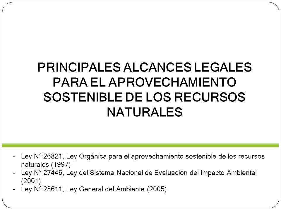 Principales alcances LEGALES para el aprovechamiento sostenible de los recursos naturales