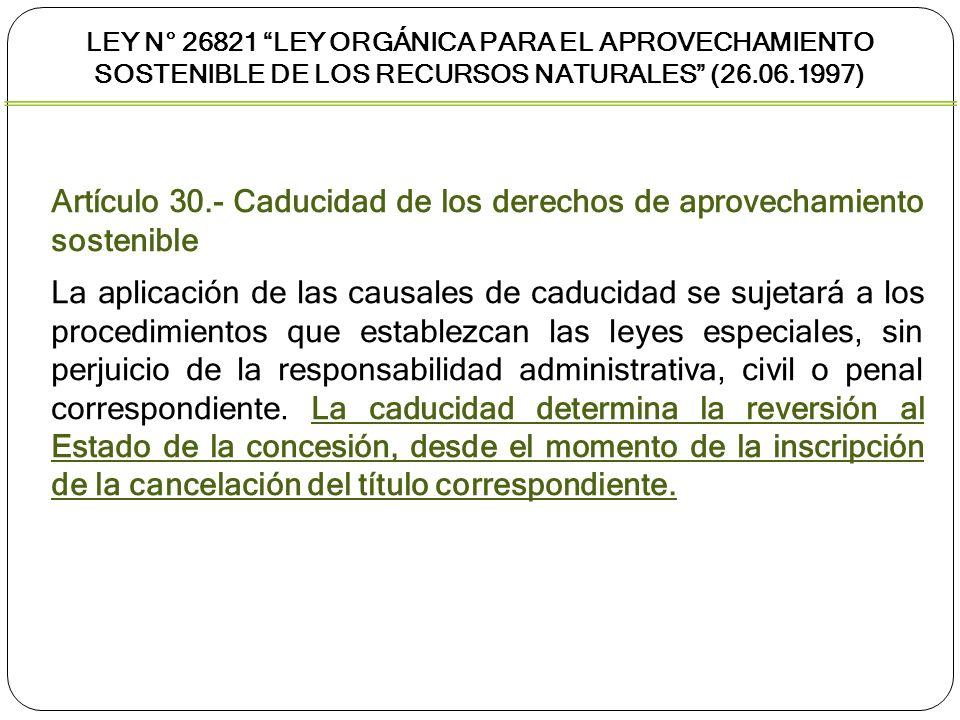 Artículo 30.- Caducidad de los derechos de aprovechamiento sostenible