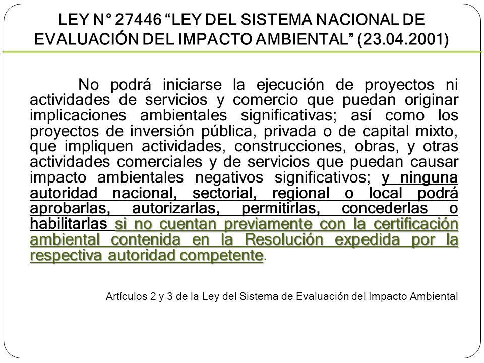 Ley N° 27446 Ley del Sistema Nacional de Evaluación del Impacto Ambiental (23.04.2001)