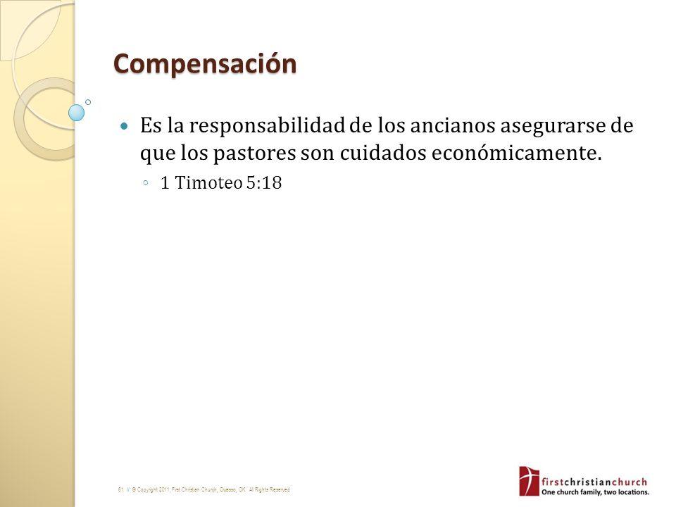 Compensación Es la responsabilidad de los ancianos asegurarse de que los pastores son cuidados económicamente.