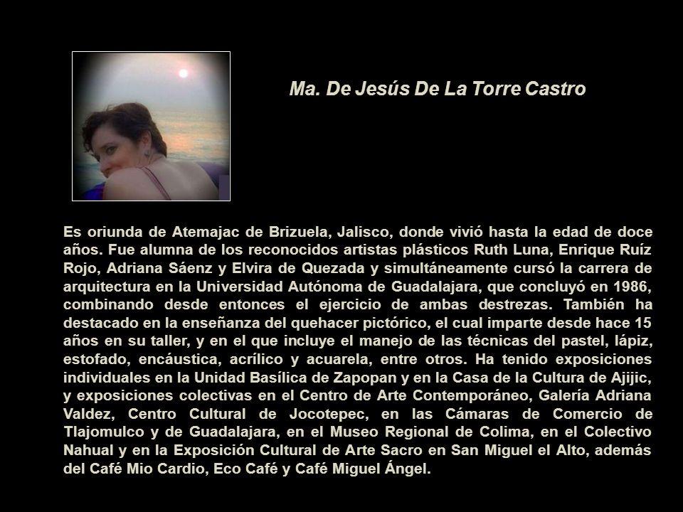 Ma. De Jesús De La Torre Castro