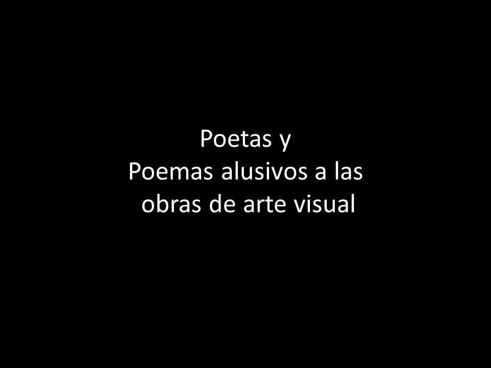 Poetas y Poemas alusivos a las obras de arte visual
