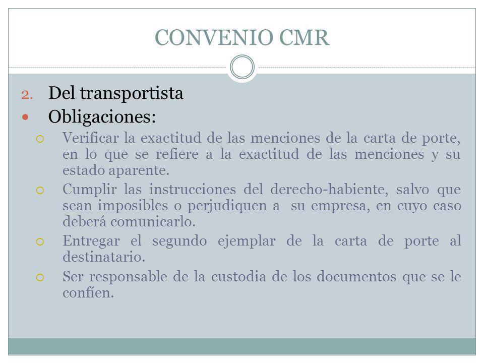 CONVENIO CMR Del transportista Obligaciones: