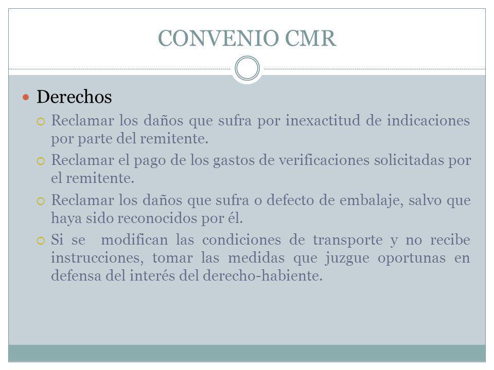 CONVENIO CMR Derechos. Reclamar los daños que sufra por inexactitud de indicaciones por parte del remitente.