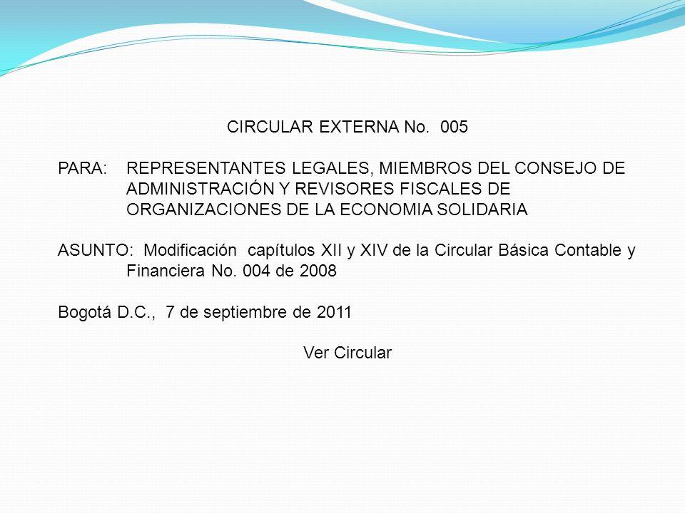CIRCULAR EXTERNA No. 005 PARA: REPRESENTANTES LEGALES, MIEMBROS DEL CONSEJO DE.