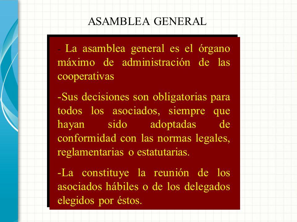 ASAMBLEA GENERAL - La asamblea general es el órgano máximo de administración de las cooperativas.