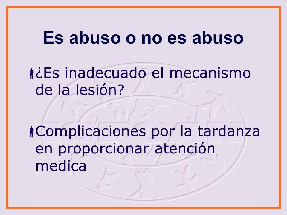 Es abuso o no es abuso ¿Es inadecuado el mecanismo de la lesión
