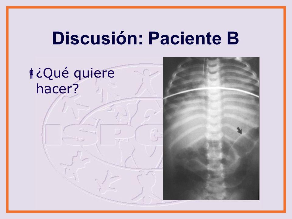 Discusión: Paciente B ¿Qué quiere hacer