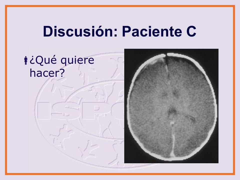 Discusión: Paciente C ¿Qué quiere hacer