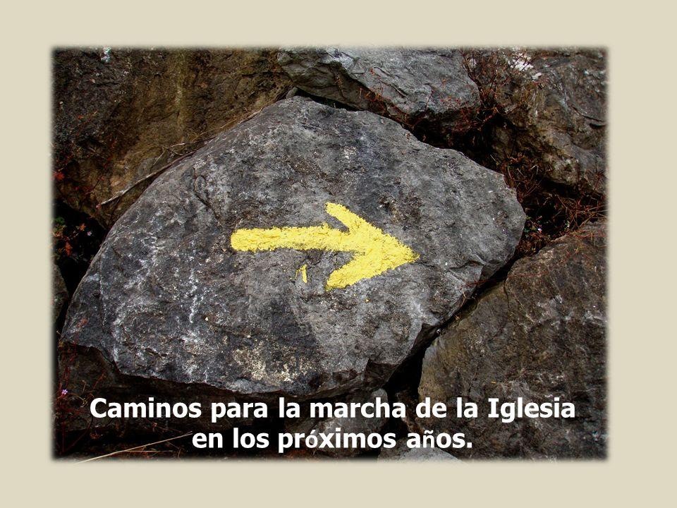 Caminos para la marcha de la Iglesia