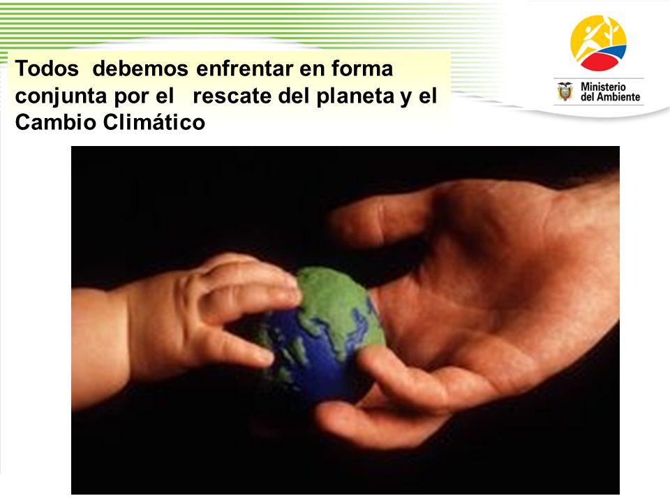 Todos debemos enfrentar en forma conjunta por el rescate del planeta y el Cambio Climático