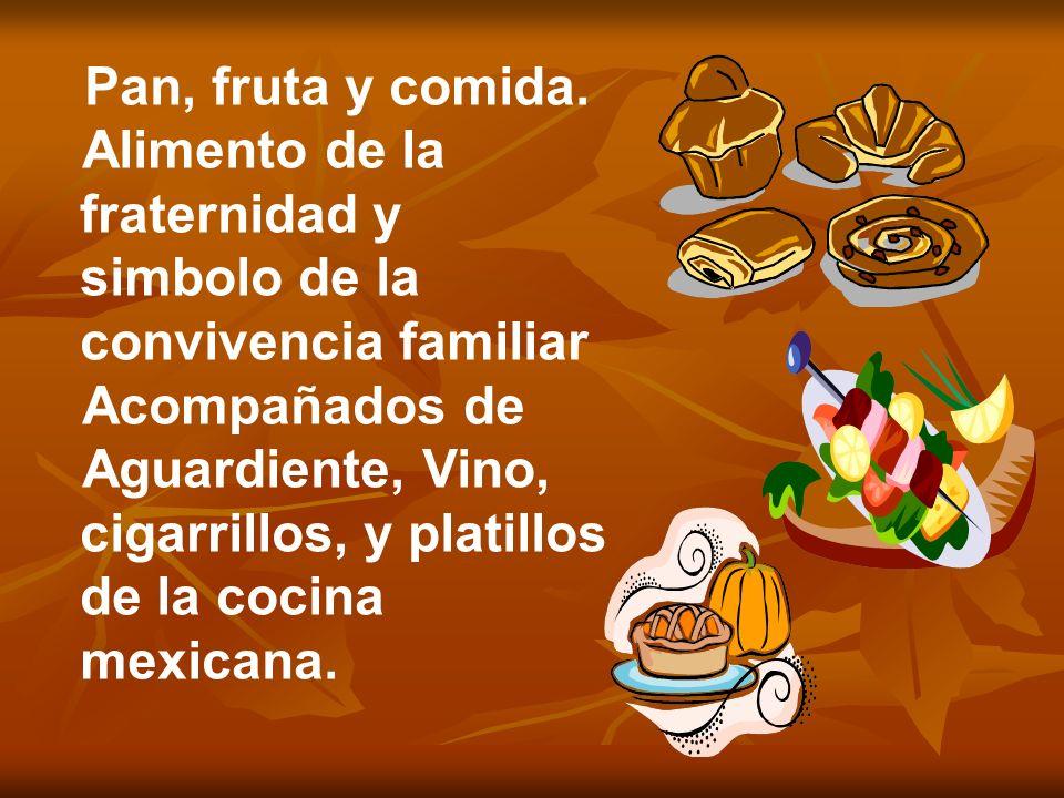 Pan, fruta y comida. Alimento de la fraternidad y simbolo de la convivencia familiar. Acompañados de.