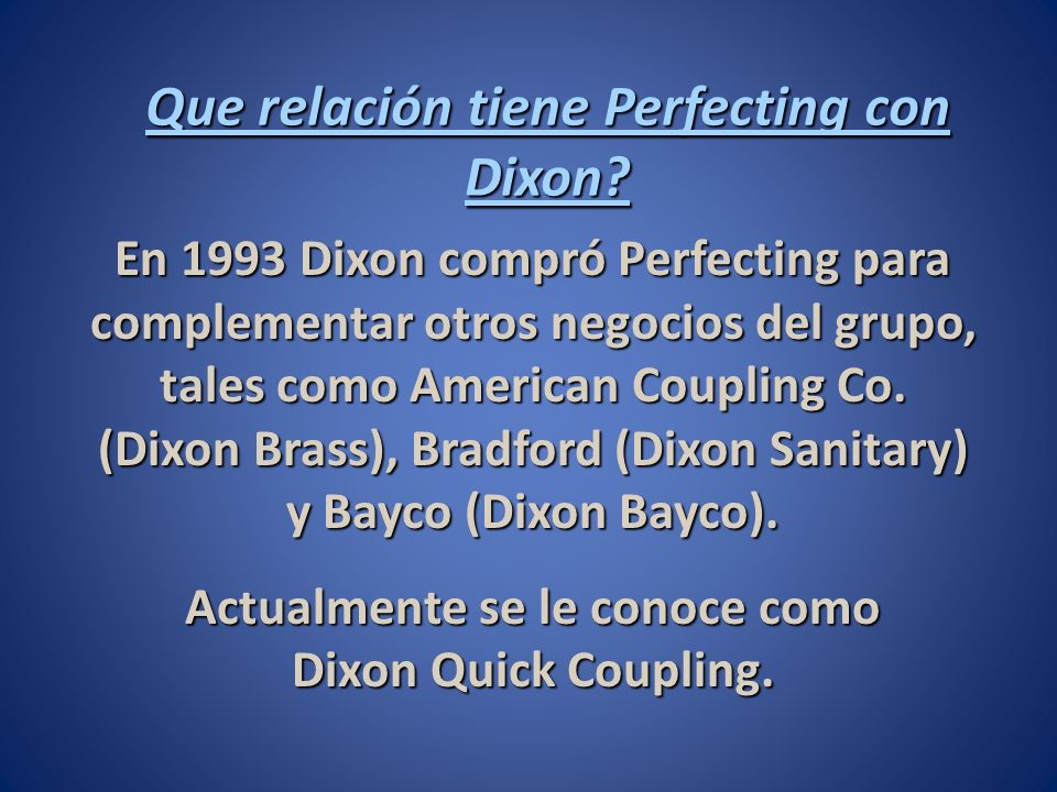 Que relación tiene Perfecting con Dixon