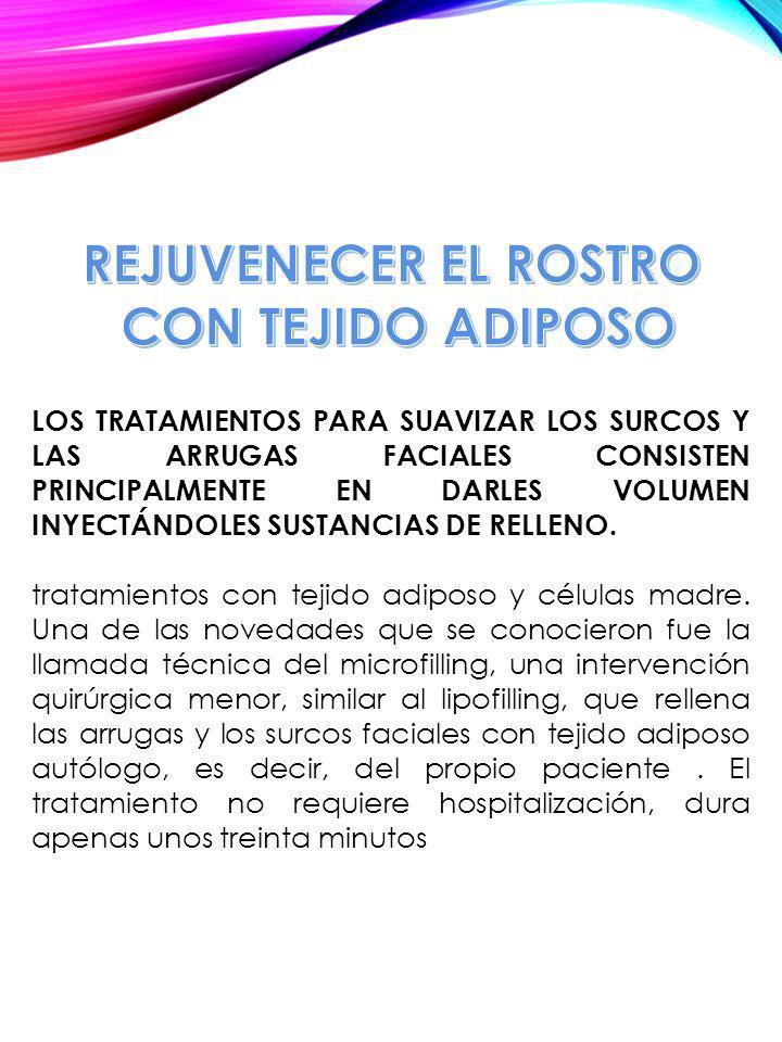 REJUVENECER EL ROSTRO CON TEJIDO ADIPOSO