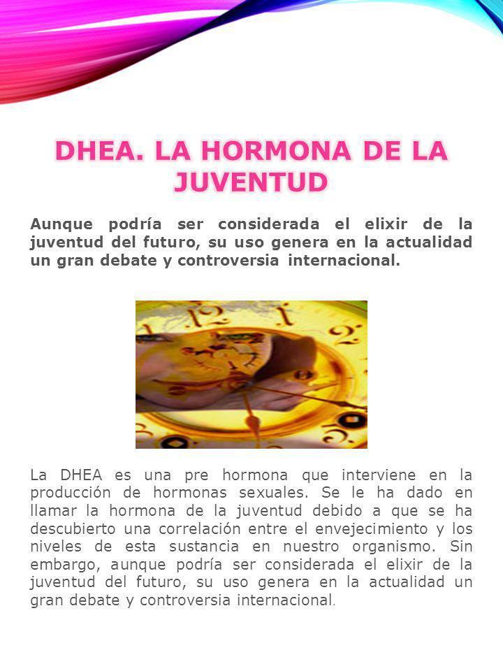 DHEA. LA HORMONA DE LA JUVENTUD