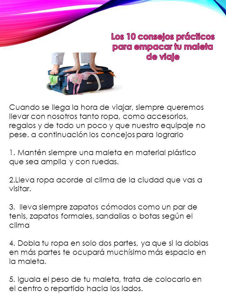 Los 10 consejos prácticos para empacar tu maleta de viaje