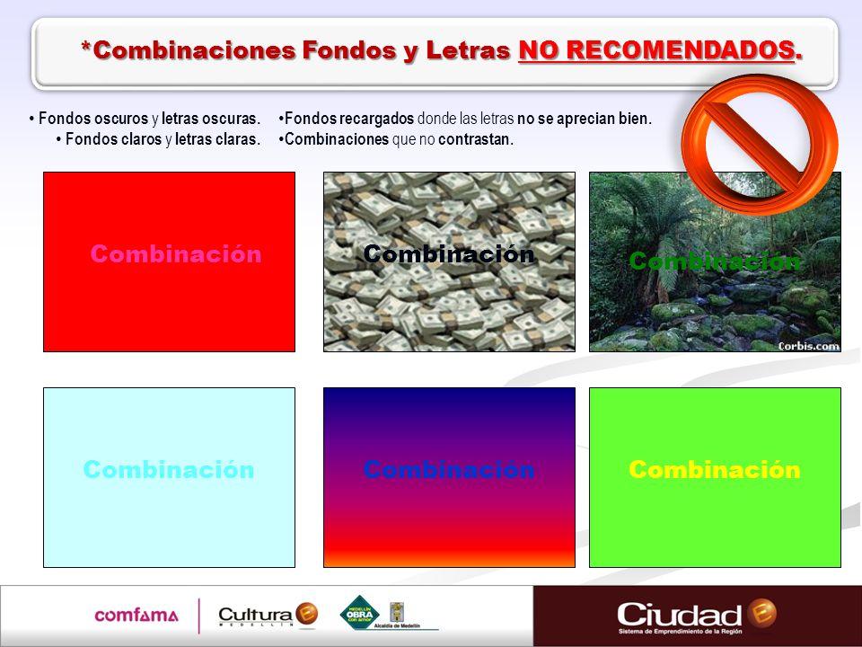 *Combinaciones Fondos y Letras NO RECOMENDADOS.