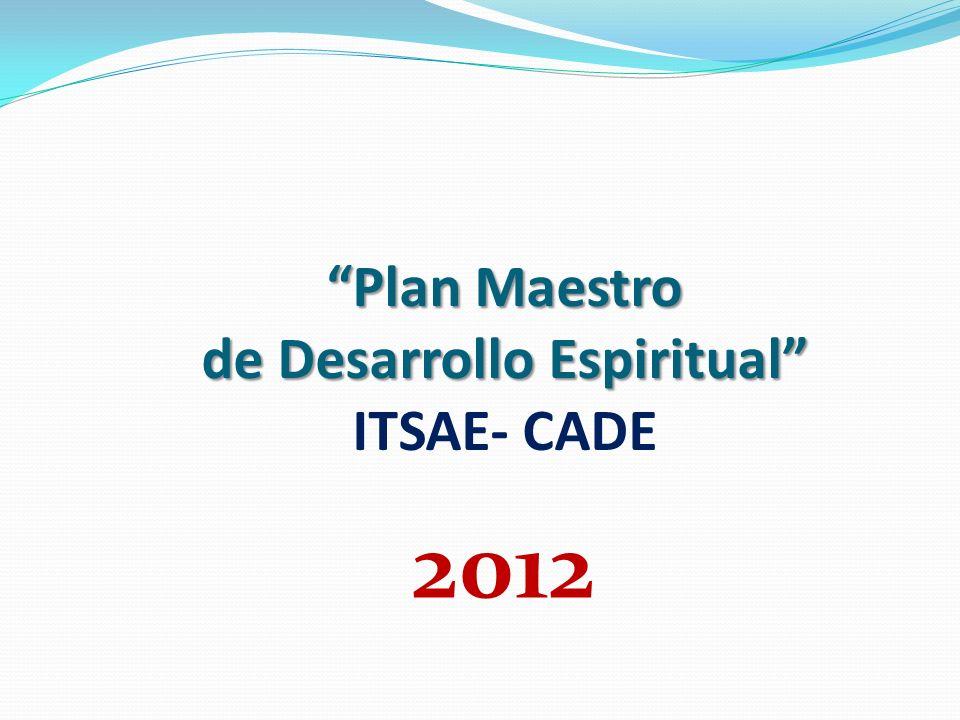 Plan Maestro de Desarrollo Espiritual ITSAE- CADE