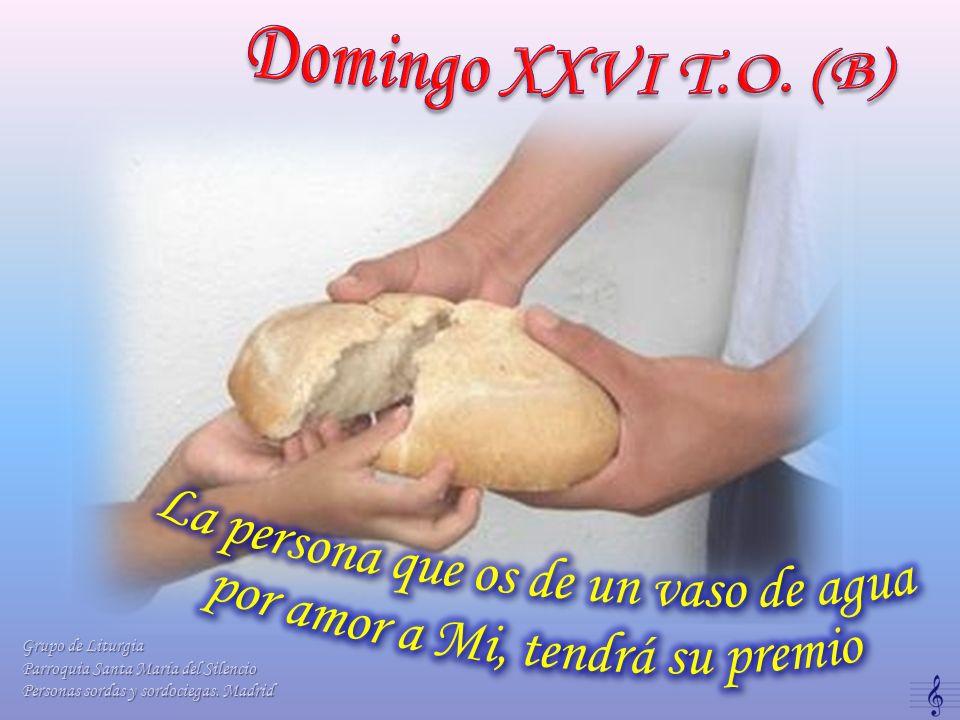 Domingo XXVI T.O. (B) La persona que os de un vaso de agua