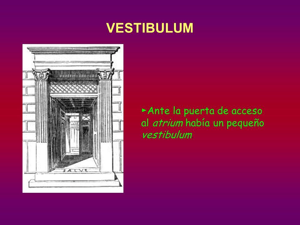 VESTIBULUM ►Ante la puerta de acceso al atrium había un pequeño vestibulum.