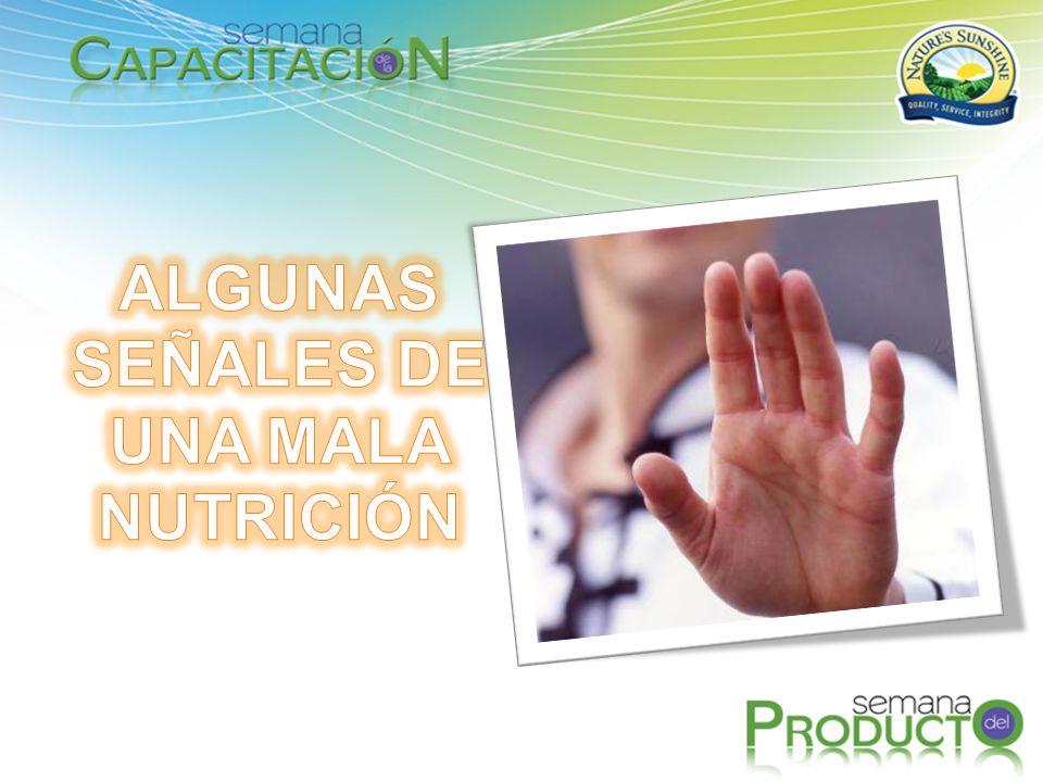 ALGUNAS SEÑALES DE UNA MALA NUTRICIÓN