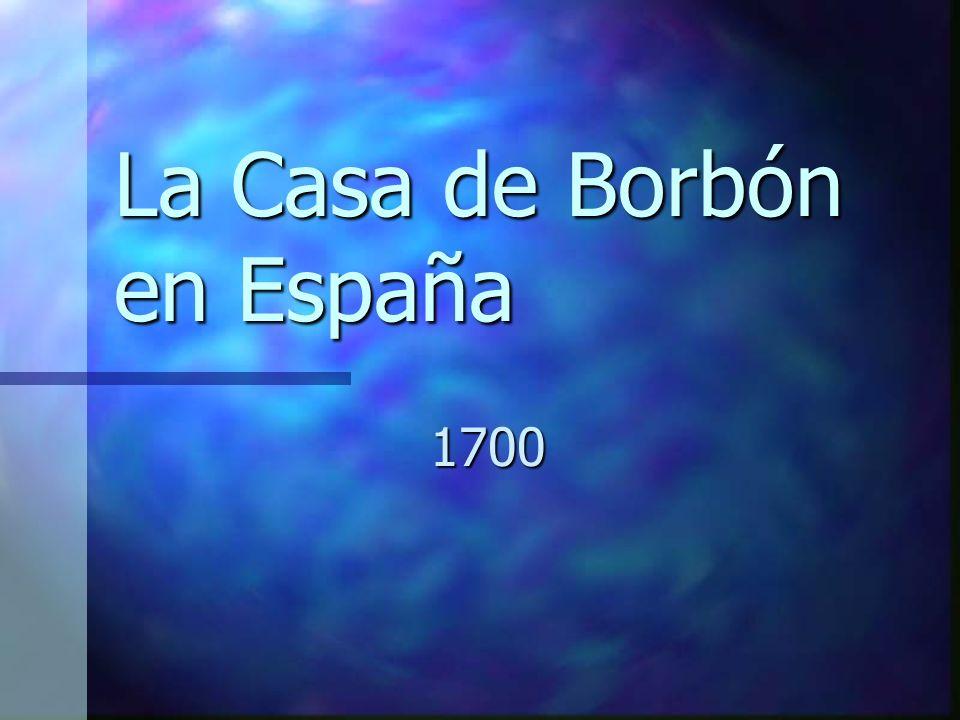 La Casa de Borbón en España
