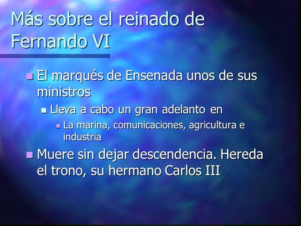 Más sobre el reinado de Fernando VI