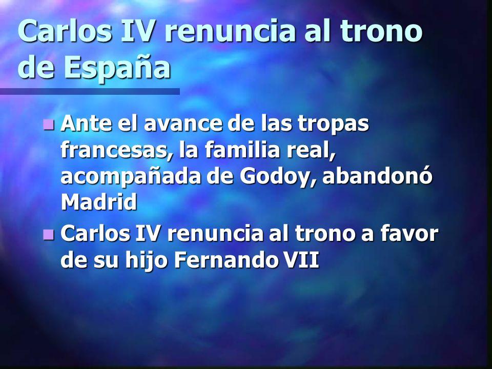 Carlos IV renuncia al trono de España