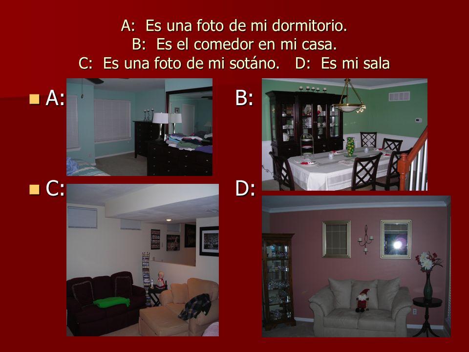 A: Es una foto de mi dormitorio. B: Es el comedor en mi casa