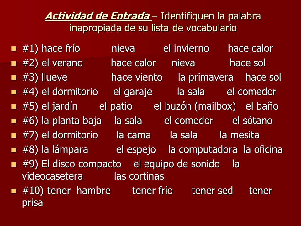 Actividad de Entrada – Identifiquen la palabra inapropiada de su lista de vocabulario