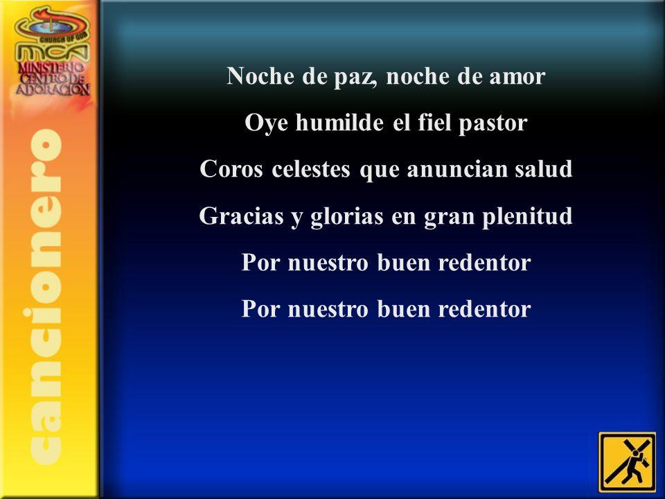 Noche de paz, noche de amor Oye humilde el fiel pastor
