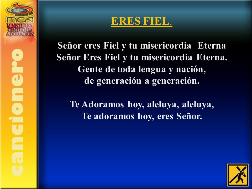 ERES FIEL. Señor eres Fiel y tu misericordia Eterna