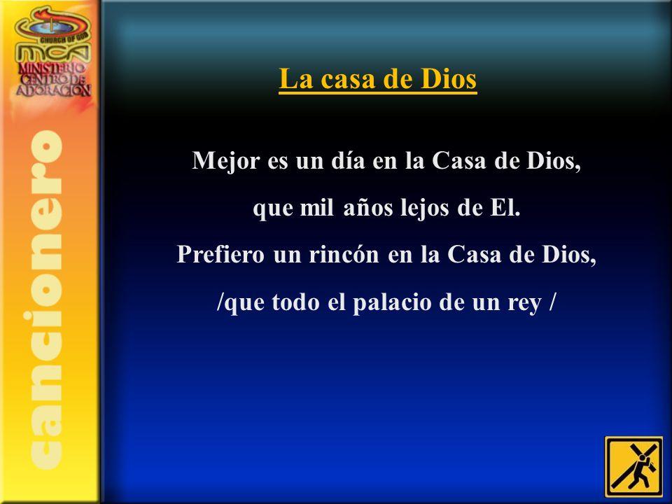 La casa de Dios Mejor es un día en la Casa de Dios,
