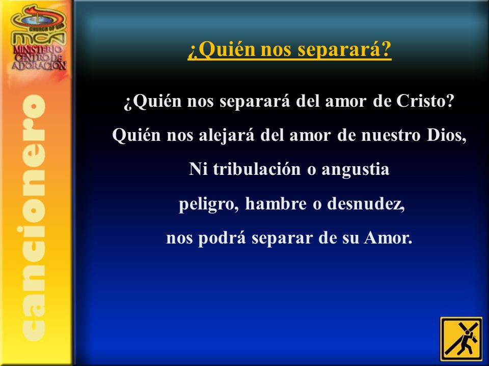 ¿Quién nos separará ¿Quién nos separará del amor de Cristo