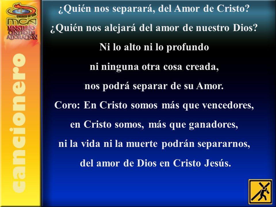 ¿Quién nos separará, del Amor de Cristo