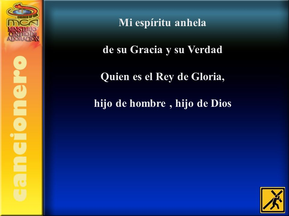 Quien es el Rey de Gloria, hijo de hombre , hijo de Dios