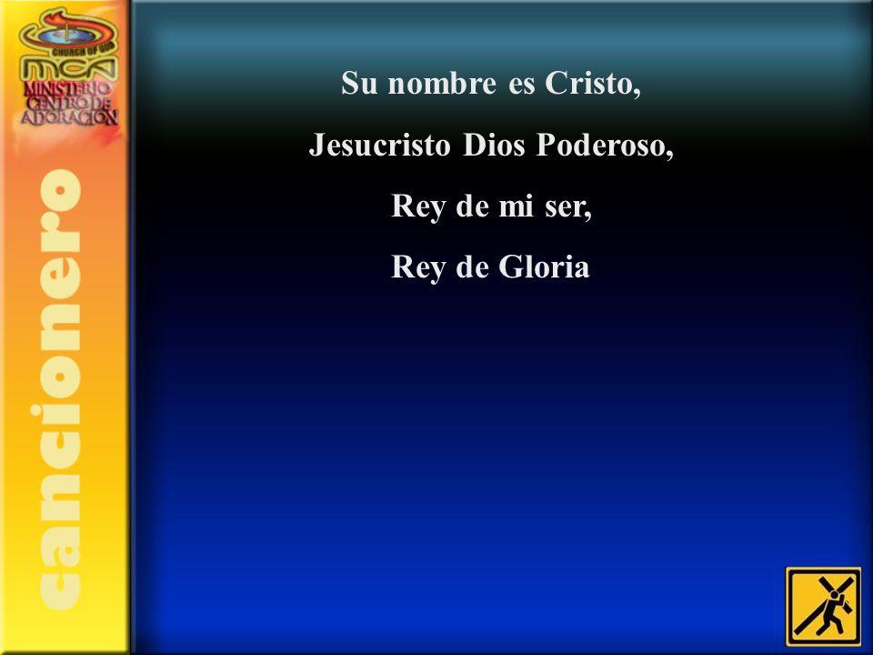 Jesucristo Dios Poderoso,