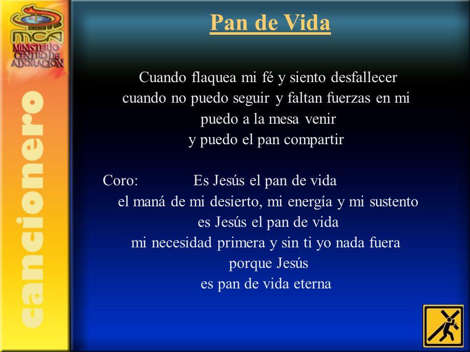 Pan de Vida Cuando flaquea mi fé y siento desfallecer