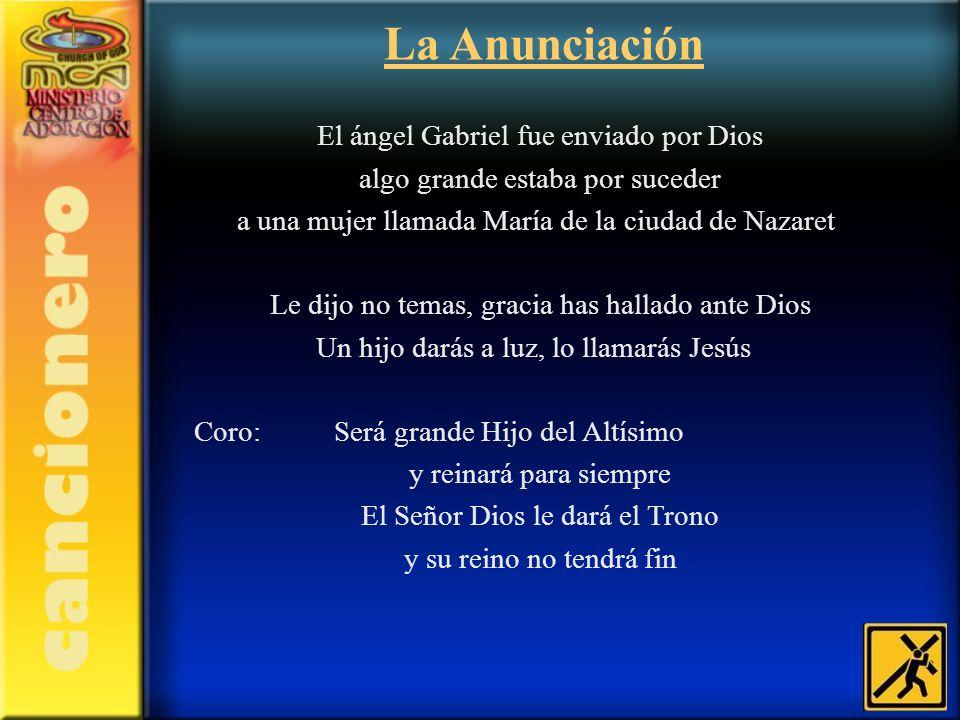 La Anunciación El ángel Gabriel fue enviado por Dios