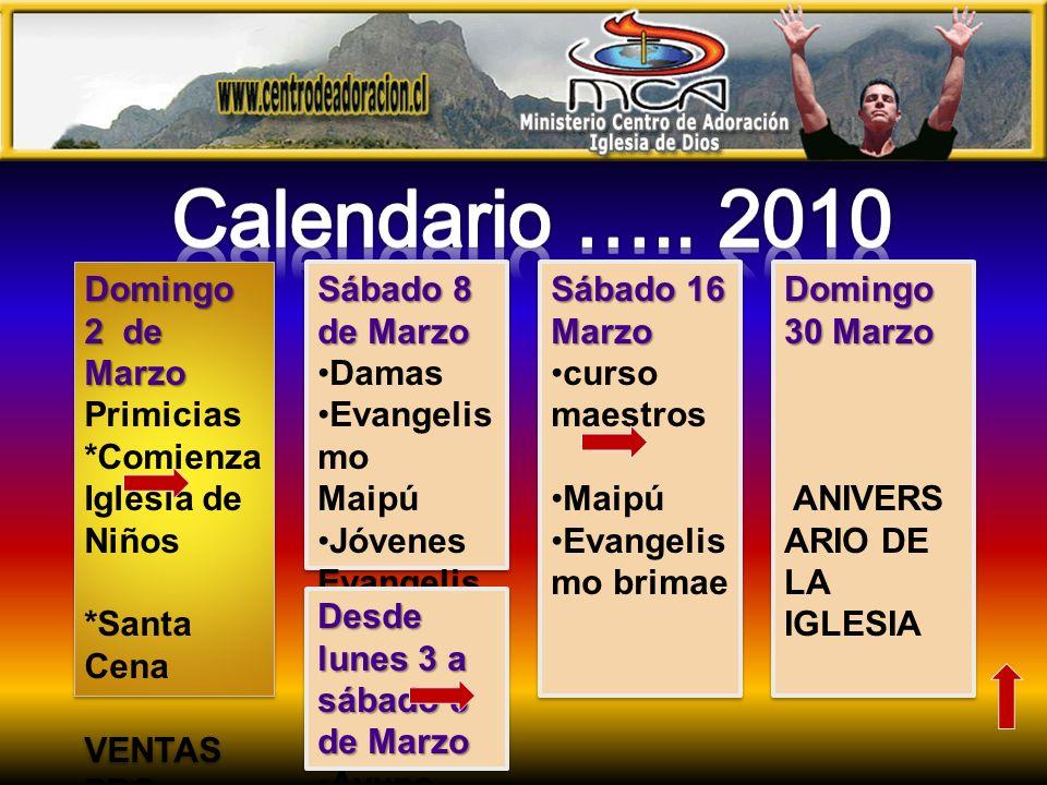 Calendario ….. 2010 Domingo 2 de Marzo Primicias *Comienza