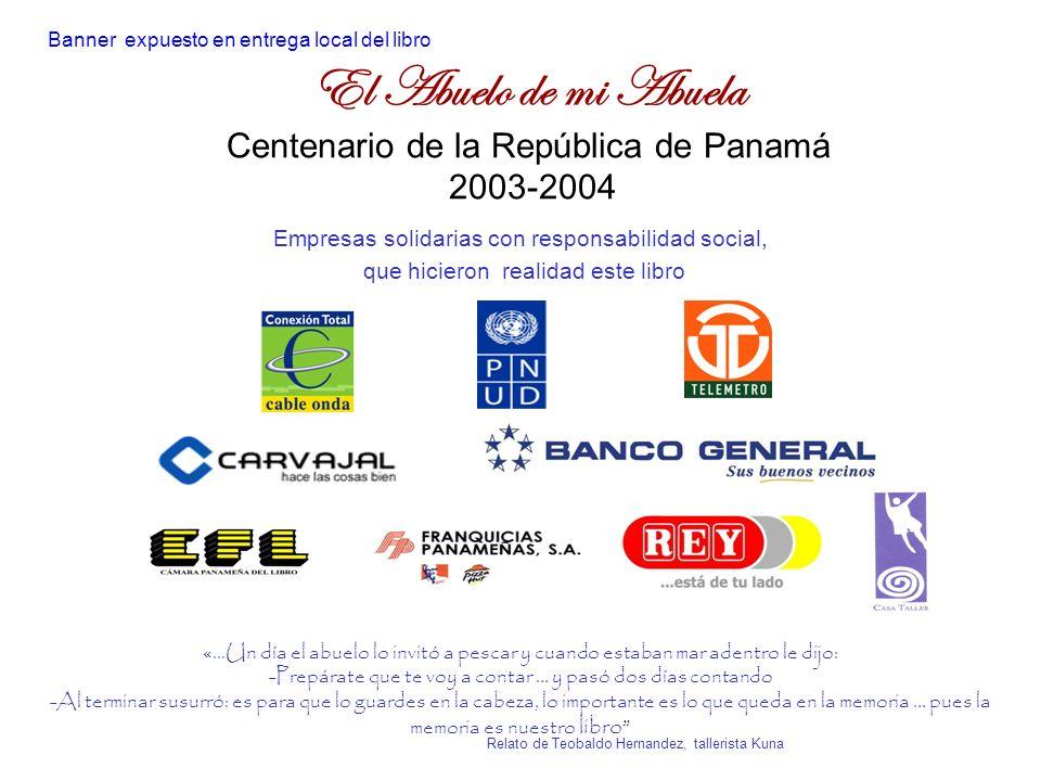 El Abuelo de mi Abuela Centenario de la República de Panamá 2003-2004