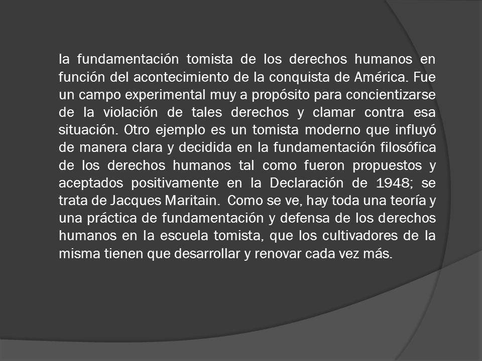 la fundamentación tomista de los derechos humanos en función del acontecimiento de la conquista de América.