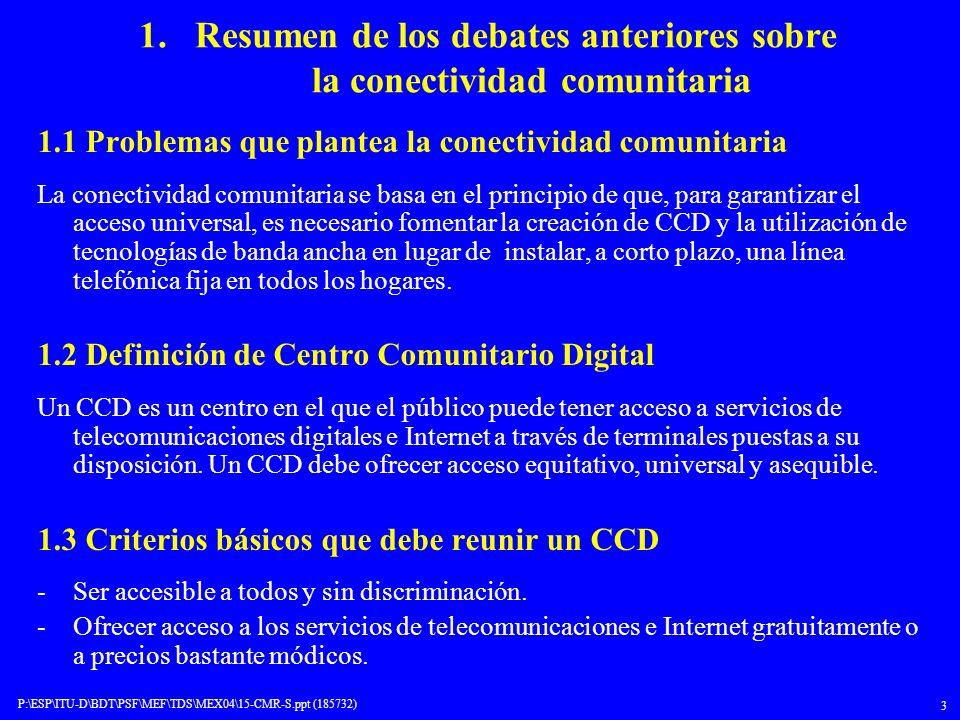 1. Resumen de los debates anteriores sobre la conectividad comunitaria